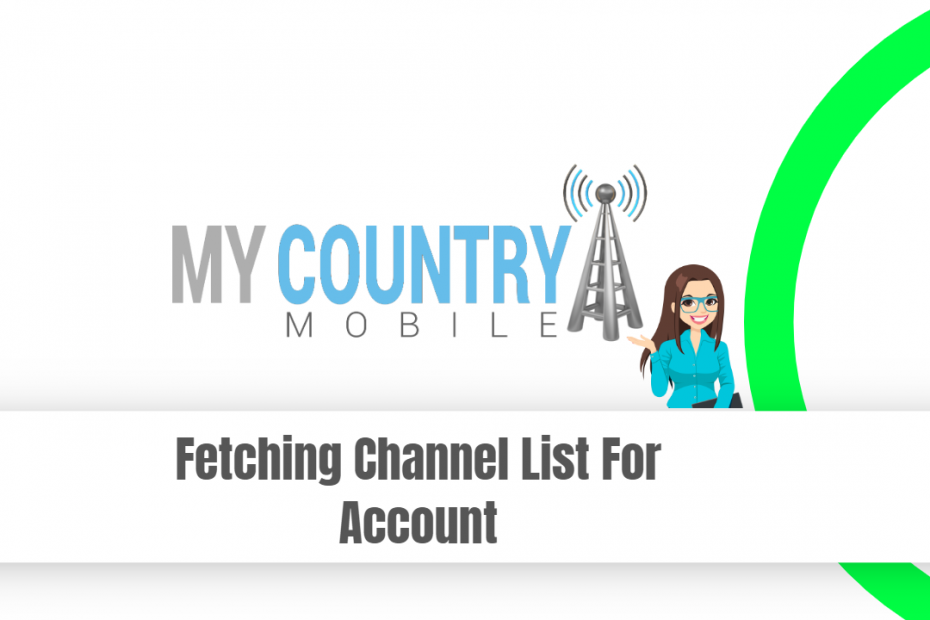 Fetching Channel List For Account - My Country Mobile