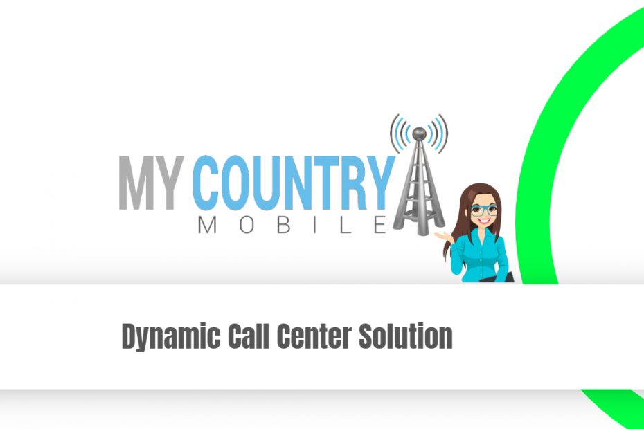 Dynamic Call Center Solution - My Country Mobile
