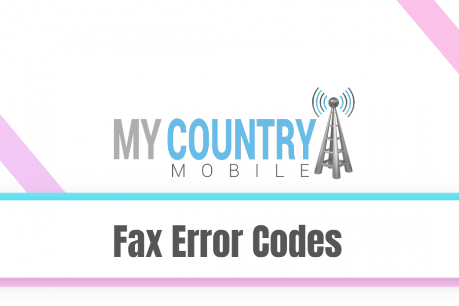 Fax Error Codes - My Country Mobile