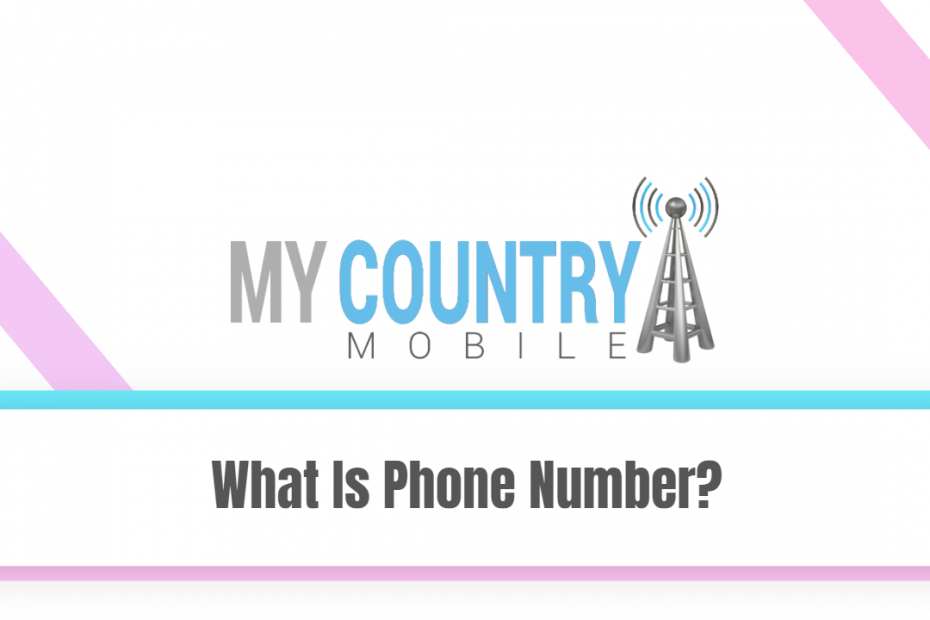 What Is Phone Number? - My Country Mobile