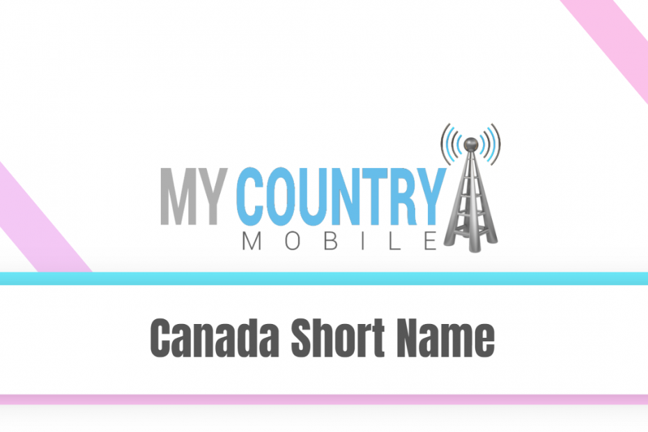 Canada Short Name - My Country Mobile