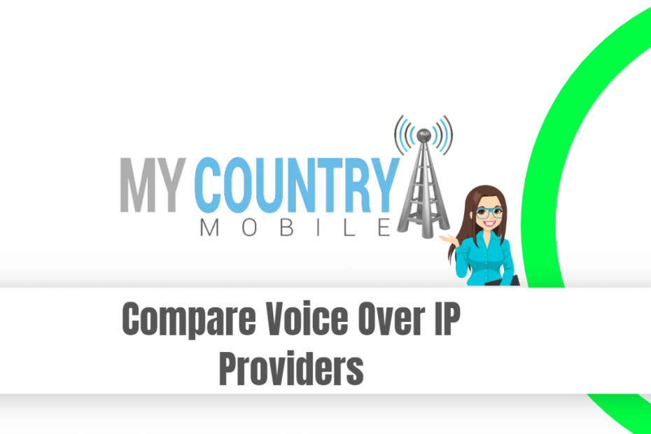 Compare Voice Over IP Providers - My Country Mobile