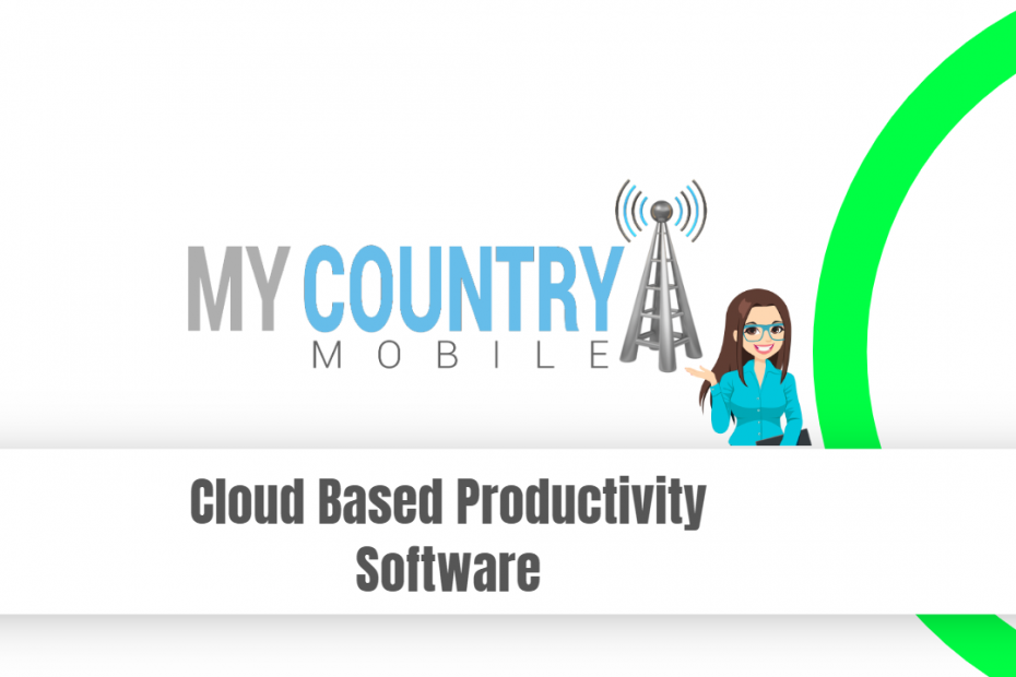 Cloud Based Productivity Software - My Country Mobile
