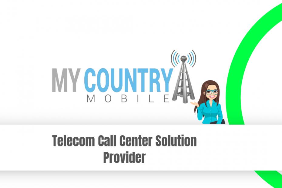 Telecom Call Center Solution Provider - My Country Mobile